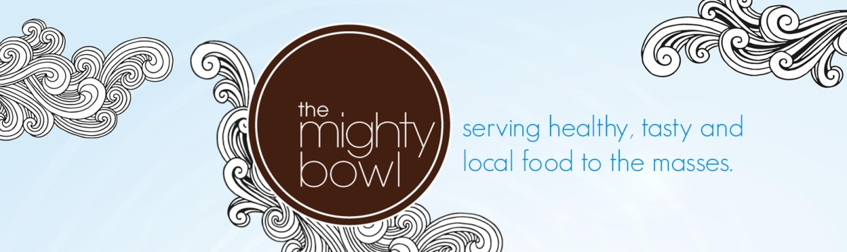 Tasteful food truck serving tasty local faire : The Mighty Bowl